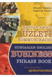 Magyar-angol üzleti kommunikáció / Hungarian-English Business Phrase Book - Németh Katalin, Szakonyi Eszter - Régikönyvek