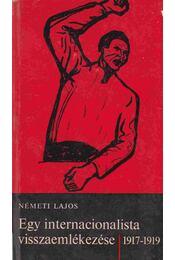 Egy internacionalista visszaemlékezése - Németh Lajos - Régikönyvek