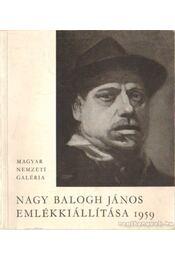 Nagy Balogh János emlékkiállítása - Németh Lajos - Régikönyvek
