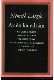 Az én katedrám - Németh László - Régikönyvek