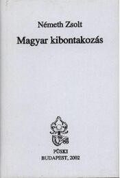Magyar kibontakozás - Németh Zsolt - Régikönyvek