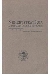 Nemzetstratégia a harmadik évezred küszöbén - Kurucz Gyula - Régikönyvek