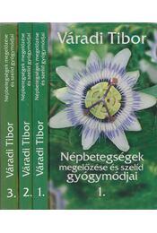 Népbetegségek megelőzése és szelíd gyógymódjai 1-3. (dedikált) - Váradi Tibor - Régikönyvek