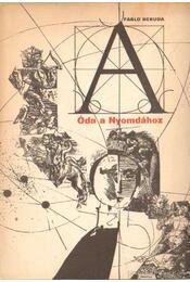 Óda a Nyomdához - Neruda, Pablo - Régikönyvek