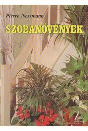 Szobanövények - Nessmann, Pierre - Régikönyvek