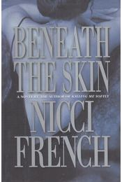 Beneath the Skin - Nicci French - Régikönyvek
