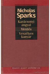 Karácsonyi angyal / Mentés / Veszélyes kanyar - Nicholas Sparks - Régikönyvek