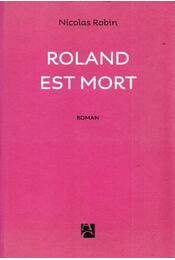 Roland est mord - Nicolas Robin - Régikönyvek