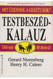 Testbeszéd-kalauz - Nierenberg, Gerard I., Calero, Henry H. - Régikönyvek