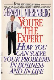 You're the expert: How can you solve your problems in business and life - Nierenberg, Gerard I. - Régikönyvek