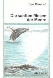 Die sanften Riesen der Meere - NINA, RAUPRICH - Régikönyvek