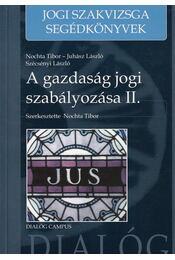 A gazdaság jogi szabályozása II. - Nochta Tibor, Juhász László, Mohai Máté - Régikönyvek