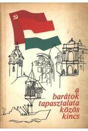 A barátok tapasztalata közös kincs - Nocsovkin, A. P., Komócsin Mihály, Butenko, A. I. - Régikönyvek