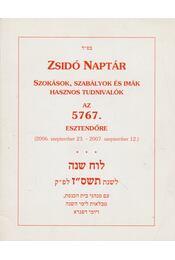 Zsidó naptár az 5767. esztendőre - Nógrádi Bálint (szerk.) - Régikönyvek