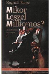 Mikor leszel milliomos? - Nógrádi Bence - Régikönyvek