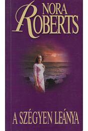 A szégyen leánya - Nora Roberts - Régikönyvek