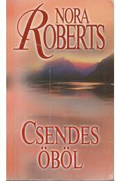 Csendes öböl - Nora Roberts - Régikönyvek