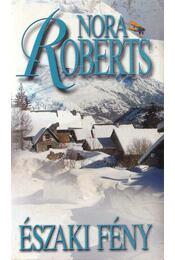 Északi fény - Nora Roberts - Régikönyvek