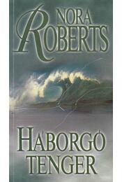 Háborgó tenger - Nora Roberts - Régikönyvek