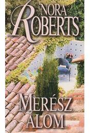 Merész álom - Nora Roberts - Régikönyvek