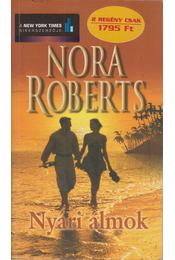 Nyári álmok - Nora Roberts - Régikönyvek