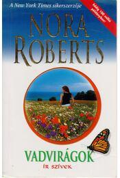 Vadvirágok - Nora Roberts - Régikönyvek