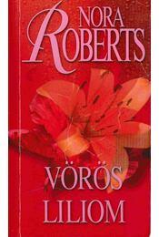 Vörös liliom - Nora Roberts - Régikönyvek