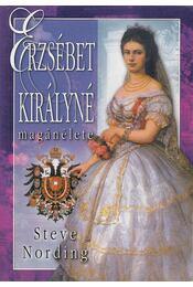 Erzsébet királyné magánélete - Nording, Steve - Régikönyvek