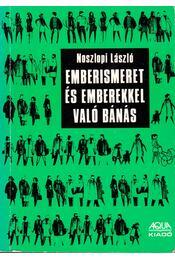 Emberismeret és emberekkel való bánás - Noszlopi László - Régikönyvek