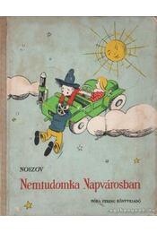Nemtudomka Napvárosban - Noszov - Régikönyvek