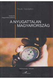 A nyugattalan Magyarország - Novák Zoltán, Szentpéteri Nagy Richard - Régikönyvek