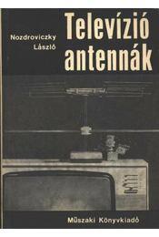 Televízió antennák - Nozdroviczky László - Régikönyvek