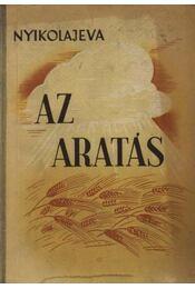 Az aratás - Nyikolajeva, Galina - Régikönyvek