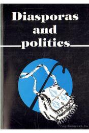 Diasporas and Politics - Nyíri Pál (szerk.), Fullerton, Maryellen (szerk.), Tóth Judit - Régikönyvek