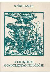 A filozófiai gondolkodás fejlődése - Nyíri Tamás - Régikönyvek