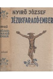 Jézusfaragó ember - Nyirő József - Régikönyvek