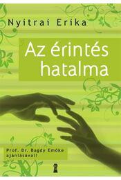 Az érintés hatalma - Nyitrai Erika - Régikönyvek