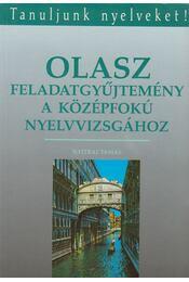 Olasz feladatgyűjtemény a középfokú nyelvvizsgához - Nyitrai Tamás - Régikönyvek