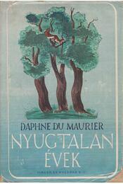 Nyugtalan évek - Daphne du Maurier - Régikönyvek