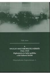A nyugat-magyarországi kérdés 1922-1939 - Tóth Imre - Régikönyvek
