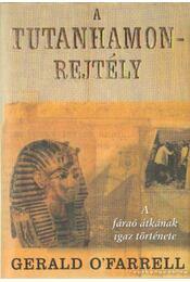 A Tutanhamon-rejtély - O'Farrel, Gerald - Régikönyvek