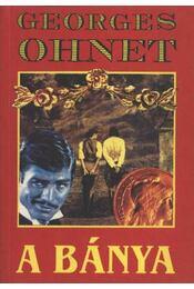 A bánya - Ohnet, Georges - Régikönyvek