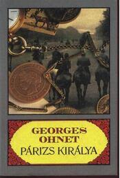 Párizs királya - Ohnet, Georges - Régikönyvek