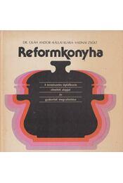 Reformkonyha - Oláh Andor, Kállai Klára, Vadnai Zsolt - Régikönyvek