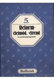 Reforméletmód, -étrend - Oláh Andor - Régikönyvek