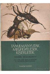 Tanulmányutak, megfigyelések, kísérletek - Tanári segédkönyv - Oláh József, Juhász Lajos, Edelényi Béla - Régikönyvek