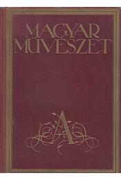 Magyar Művészet XIV. évfolyam 1938. - Oltványi-Ártinger Imre - Régikönyvek