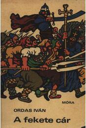 A fekete cár - Ordas Iván - Régikönyvek