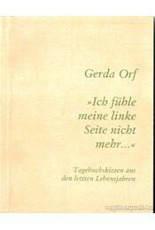 ''Ich fühle meine linke Seite nicht mer...'' - Orf, Gerda - Régikönyvek