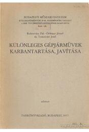 Különleges gépjárművek karbantartása, javítása - Örkényi József, Kolossváry Pál, Dr. Temesvári Jenő - Régikönyvek